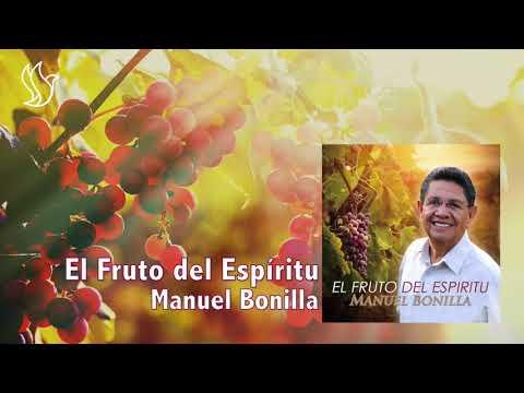 El fruto del Espíritu Manuel Bonilla
