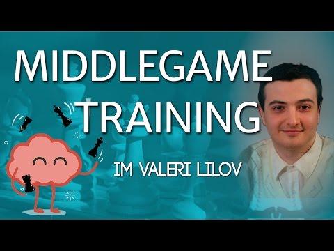 Middlegame Training with IM Valeri Lilov! (Webinar Replay)
