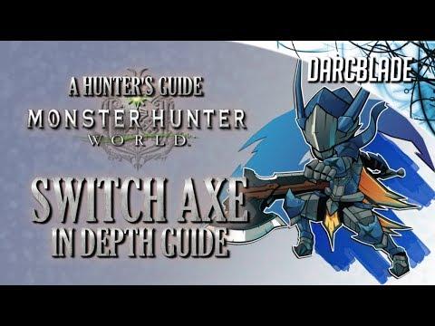 Switch Axe In Depth Guide : Monster Hunter World