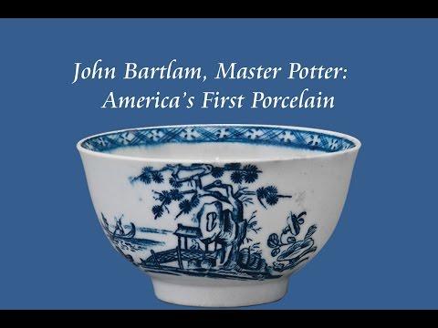John Bartlam, Master Potter:  America's First Porcelain