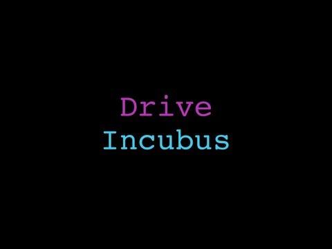 Drive Incubus Lyrics