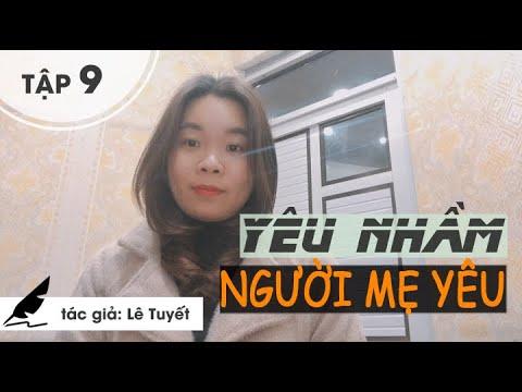 Cái Thai Là Của Ai? Tập 9 Truyện ngắn hay Yêu Nhầm Người Mẹ Yêu