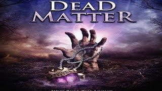 The Dead Matter (2010) Zwiastun Trailer
