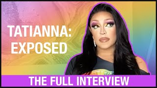 TATIANNA: EXPOSED (THE FULL INTERVIEW)