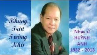 KHUNG TRỜI TƯỞNG NHỚ nhạc sĩ Huỳnh Anh tiếng hát Tịnh Đế Liên Hoa - PPS : LMH