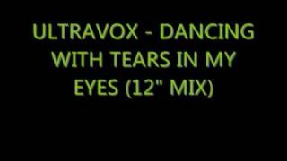 "Ultravox - Dancing With Tears In My Eyes (12"" mix)"