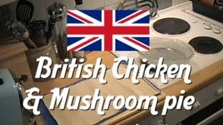 How to make British chicken and mushroom pie - easy recipe