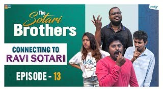 Connecting To Ravi Sotari || Episode 13 || The Sotari Brothers || Wirally Originals || Tamada Media