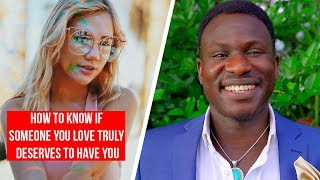 How to Know If Someone You Love Truly Deserves To Have You (The Relationship Manifesto!) Powerful!
