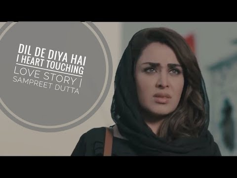dil-de-diya-hai-||-heart-touching-love-story-||-sampreet-dutta