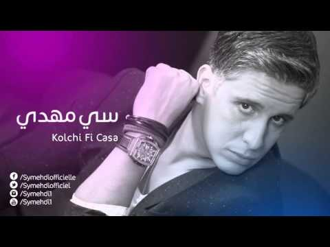 Sy Mehdi ft Hassan El Fed - Kolchi fi Casa