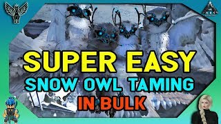 ARK EXTINCTION: Super Easy Snow Owl Taming In BULK