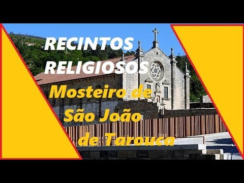 Recintos Religiosos - Mosteiro de São João de Tarouca