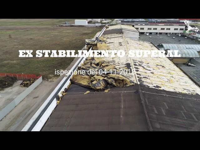 ispezione aerea con drone ex stabilimento Superal, ISPEZIONI INFRASTRUTTURE DRONI CUSTOMER SERVICE