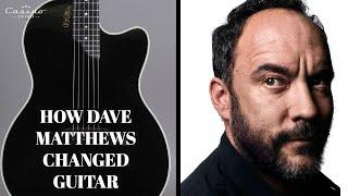 How Dave Matthews Changed Guitar