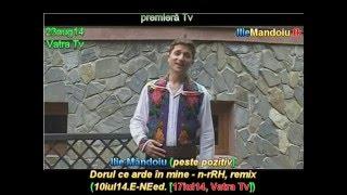 Ilie Măndoiu - Dorul ce arde în mine - remix (10iul14.E [17iul14, Vatra Tv])