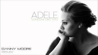 Adele - Someone Like You (Danny Moore Dubstep Remix) Free Download