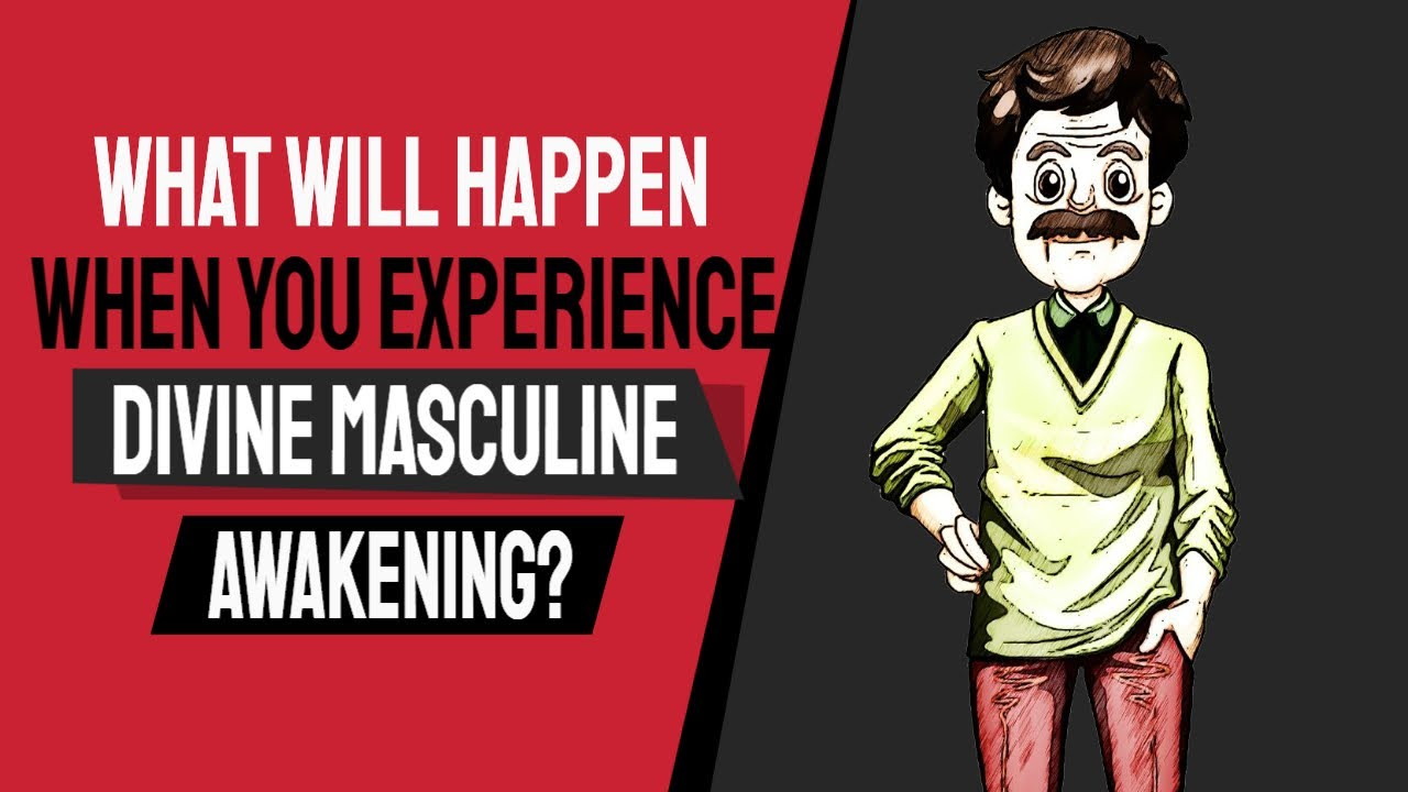 When You Experience Divine Masculine Awakening, These Things Will Happen To You