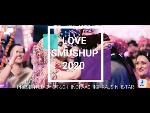 Download Love mushup 2020 video by E,T&G-HINDI AASHISHRAJSINGHSTAR