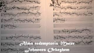 Alma redemptoris Mater - Johannes Ockeghem