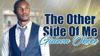 THE OTHER SIDE OF ME - NOLLYWOOD STAR amp AFRICA MAGIC TINSEL LEAD ACTOR GIDEON OKEKE