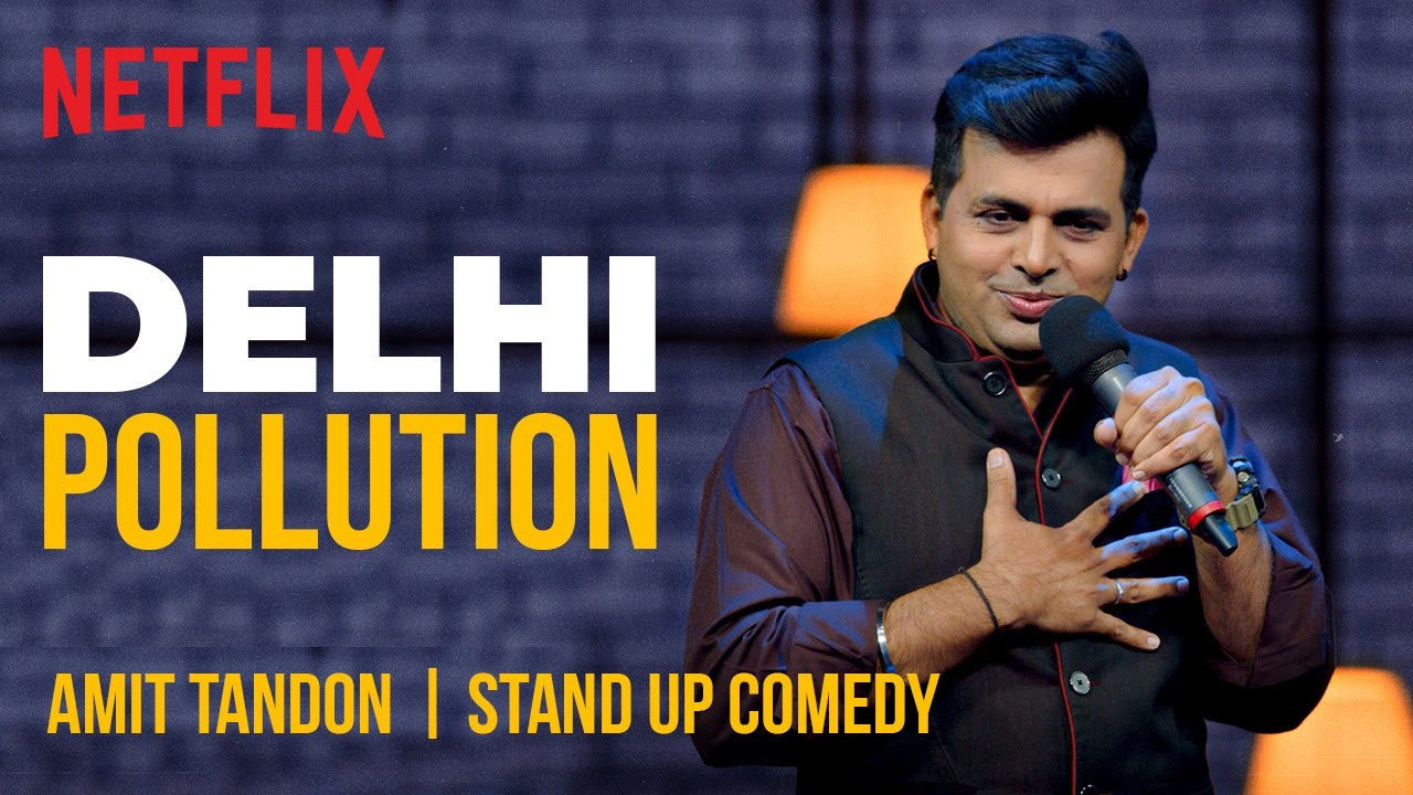 How Delhi People Deal with Pollution   Amit Tandon Stand-Up Comedy   Netflix India