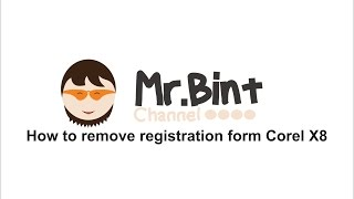 How to remove registration form on Corel X8