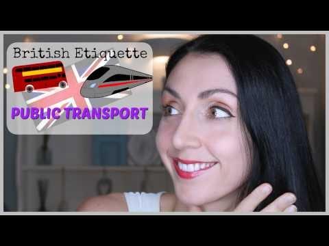 Using PUBLIC TRANSPORT: British Etiquette