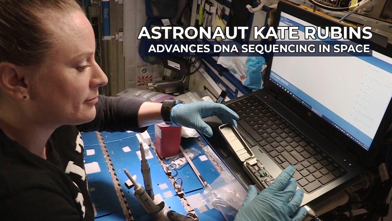 Astronaut Kate Rubins Advances DNA Sequencing in Space - NASA Johnson