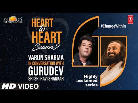 Varun Sharma In Conversation With Gurudev Sri Sri Ravi Shankar | Heart To Heart Season 2