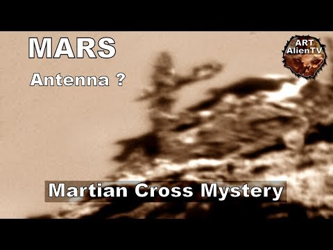 Mars Antenna ? Martian Cross Mystery. ArtAlienTV