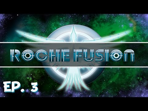 Roche Fusion - Ep. 3 - Wasted Phoenix! - Let's Play