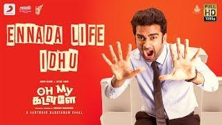 Oh My Kadavule - Ennada Life Idhu Lyric | Ashok Selvan, Ritika Singh, Vani Bhojan | Leon James