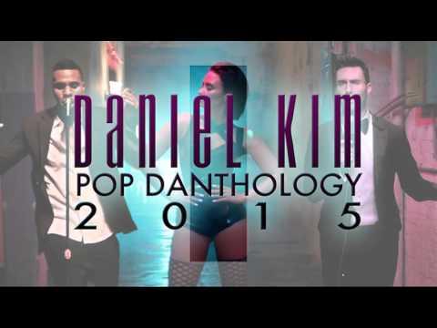Pop Danthology 2015 Part 1+2 YouTube Edit Daniel Kim (1 Hour)