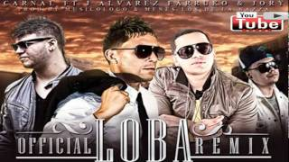 Loba (Remix ) Carnal Ft J Alvarez , Farruko Jory (Prod By Mu...
