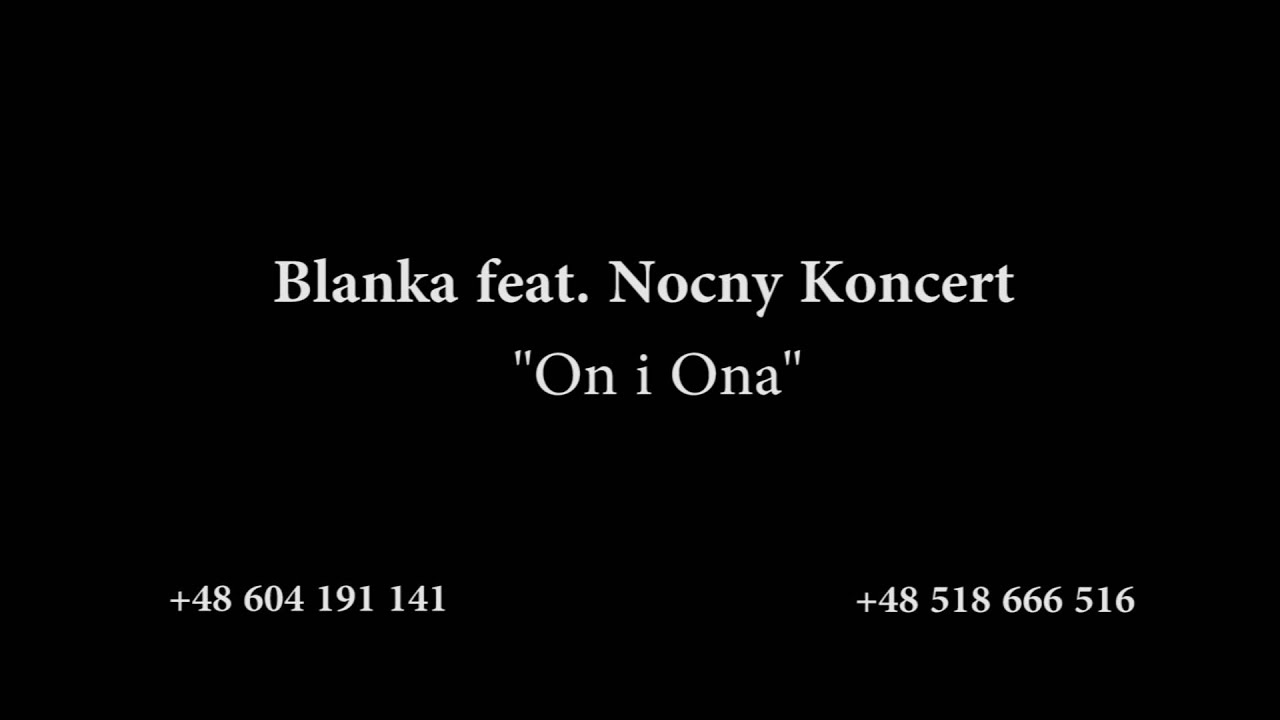 "Blanka feat. Nocny Koncert ""On i Ona"""