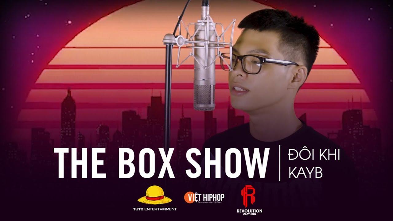 KayB - Đôi Khi   THE BOX SHOW