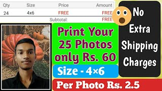 Print & Order Your Photos For Free   Per Photo Rs.2.5   No Extra Shipping Charges   By PG TecH EasY