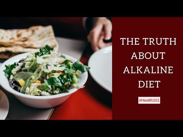 The Truth About Alkaline Diet - #Health101