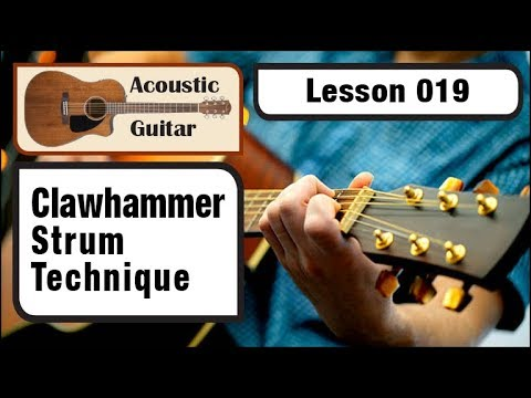 ACOUSTIC GUITAR 019: Clawhammer Strum Technique