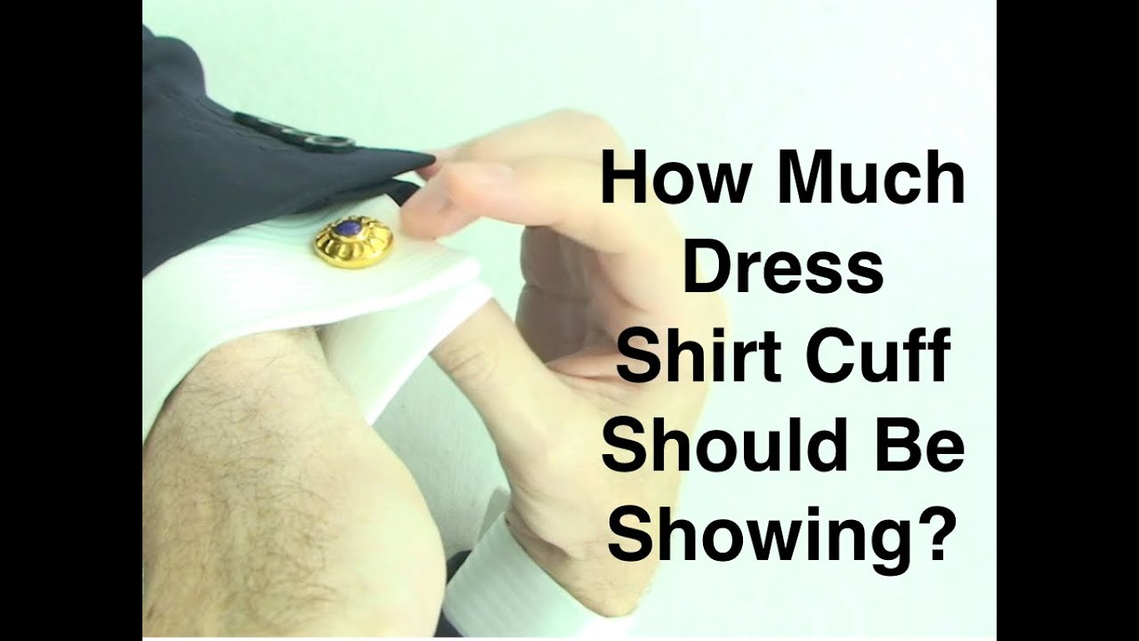 how much dress shirt cuff should show suitcafe com youtube