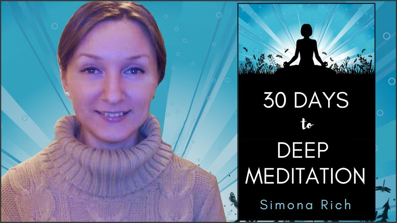 30 Days to Deep Meditation - Simona Rich