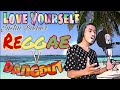 Love Yourself_Justin Bieber -  Reggae Style Cover  Dangdut 2018