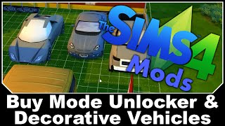 The Sims 4 Mods - Buy Mode Unlocker & Decorative Vehicles
