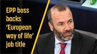 EPP boss backs 'European way of life' job title