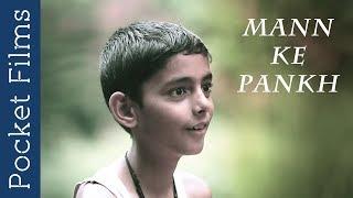 Short Film - Mann Ke Pankh