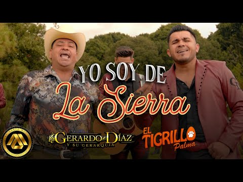 Gerardo Diaz y Su Gerarquía & El Tigrillo Palma – Yo Soy de la Sierra