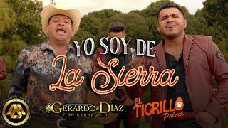 Gerardo Diaz y Su Gerarquía & El Tigrillo Palma - Yo Soy de la Sierra (Video Oficial)