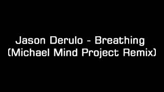 Jason Derulo - Breathing  (Michael Mind Project Remix)