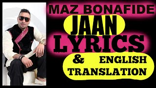 Maz Bonafide - Jaan - Lyrics & English Translation